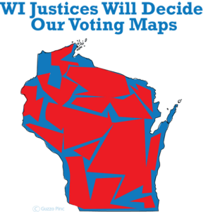 WI Justices Will Decide Our Voting Maps